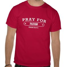Pray for Papaw Shirt. Customizable with any name!