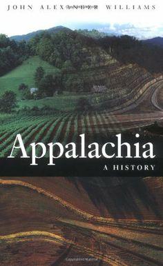 Appalachia: A History by John Alexander Williams. $19.32. Author: John Alexander Williams. Publisher: The University of North Carolina Press (December 4, 2001)