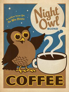 Google Image Result for http://2.bp.blogspot.com/-gjbyCLjbSkk/T7QYyIwFYmI/AAAAAAAABFI/JONksmXsqmI/s1600/NightOwlCoffee_Anderson_Design_Group_pop.jpg