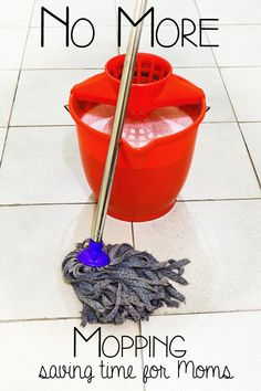 Save time, money and effort by replacing the mop and bucket with a steam mop - we did and it cut down my cleaning time for the floors from over 2 hours to just over 30 minutes and they are cleaner than they have ever been before.