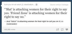 On the things we call women when they speak:   The 31 Realest Tumblr Posts About Being A Woman