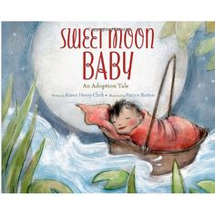 Sweet Moon Baby is a really lovely gift book for families who are adopting.