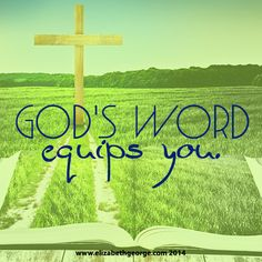 God's Word equips you.