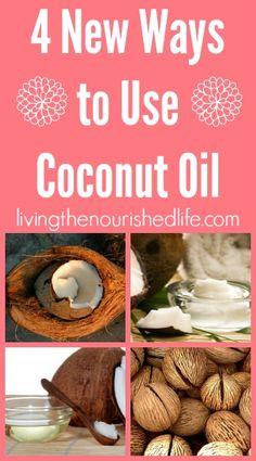 Four New Ways to Use Coconut Oil - livingthenourishedlife.com