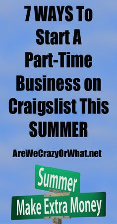 7 Ways To Start A Part-Time Business on Craigslist This Summer | Are We Crazy, Or What? | #prepbloggers #summerjob