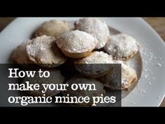 ▶ How to make your own organic (sweet) mince pies - YouTube minc pie