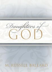 Daughters of God by M. Russell Ballard
