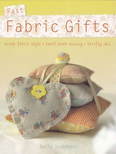 Title: Fast Fabric Gifts. Author: Sally Southern. Publisher: David & Charles. ISBN: 9780715330401. I think this book replaces the out of print Sew Little Luxuries.