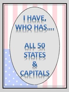 States and Capitals I have... Who has... game