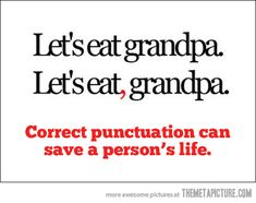 Google Image Result for http://static.themetapicture.com/media/funny-english-punctuation-quote.jpg
