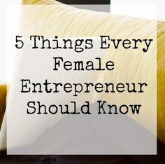 5 things every female #entrepreneur should know.
