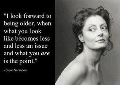 aging quote by Susan Sarandon