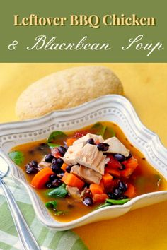Barbeque Chicken and Blackbean Soup - got leftover barbeque chicken? Why not turn it into an easy, wholesome and delicious soup.