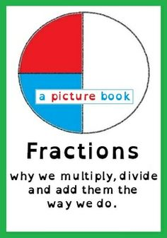 Why we multiply and divide fractions the way we do - shown through pictures (ebook)