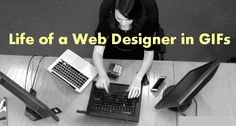 The Story of A Web Designer's Life in 15 GIFs