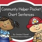 Here is a set of  sight word sentences for your classroom pocket chart. Each sentence gives a clue as to which Community Helper it describes. Put t...