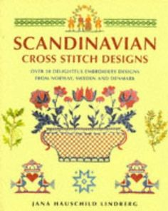 Scandinavian Cross Stitch Designs: Over 50 Delightful Embroidery Designs from Norway, Sweden and Denmark by Jana Hauschild Lindberg. Designs range from 5th century textiles to papercuts designed by Hans Christian Andersen. Detailed charts and ideas for the Danish Cross stitch #embroidery enthusiast.
