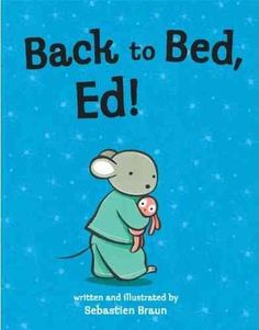 Ed the mouse will not sleep in his own bed, until eventually his exasperated and tired parents find a way to keep him from joining them in the middle of the night.
