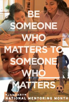 National Mentoring Month is in January! #mentoringworks #someonewhomatters