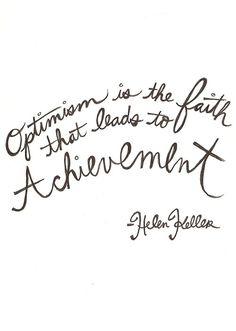Be optimistic : Helen Keller #quote