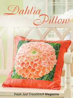 Dahlia Pillow from the May/Jun 2014 issue of Just CrossStitch Magazine. Order a digital copy here: http://www.anniescatalog.com/detail.html?code=AM53352