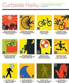 """Curbside Haiku,"" a DOT safety education and public art campaign. A set of twelve bright, eye-catching designs that mimic the style of traditional street safety signs.  Each sign is accompanied by a haiku poem."