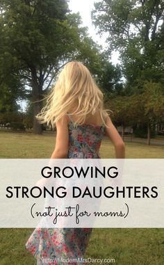 It takes strong women to grow strong daughters (and not just moms) | Modern Mrs Darcy #love #family #parenthood