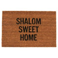 Shalom Sweet Home Doormat.  A cute present for my Jewish family members.