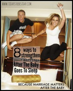 Marriage Matters After The Baby - 8 ways to strengthen your marriage after the baby goes to sleep