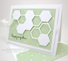 Stampin' Up! ... handmade card: Happy Together ... pale green and white ... luv how the pieces of the background die cut of hexgons are separated and popped up on the card face ... luv it!