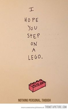 Hilarious!  I've stepped on lego and I know it hurts like a mother.