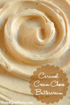 Caramel Cream Cheese Buttercream by WickedGoodKitchen.com ~ Rich, creamy, light & fluffy, packed with flavor