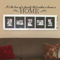 Family photos and quote.  So nice!
