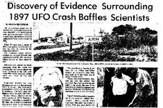 The Aurora UFO Incident is a UFO incident that reportedly occurred on April 17, 1897 in Aurora, Texas, a small town in the northwest corner of the Dallas–Fort Worth metroplex.[1] The incident (similar to the more famous Roswell UFO incident 50 years later) reportedly resulted in a fatality from the crash. The alleged alien body is reportedly buried in an unmarked grave at the local cemetery.