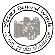 30 day photo challenge - blessed