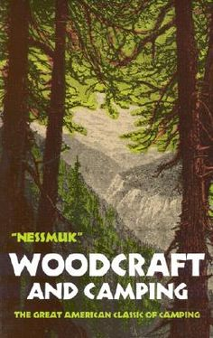 The Classic Woodcraft and Camping book by Nessmuk. A must have for the pack.