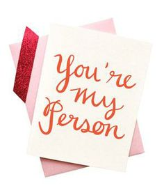 You're My Person Card: Short and sweet. Let them know how you feel with this handmade, right-to-the-point message. holiday, valentine day cards, gift ideas, valentine cards, greys anatomy, greeting cards, design blogs, quot, person card