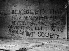 Revolutionary, Non GMO, radical thinkers, free spirits, activists, anti establishment, wake up calls, slogans, memes, quotes, urban beekeepers, urban farming, survival, punk rock homesteading shakethehive.blogspot.com, www.facebook.com/shakethehive  twitter- shakethehivenow Word Of Wisdom, Brainy Quotes, Revolutions, Graffiti, Societi, Art, Inspir, A Tattoo, Paints