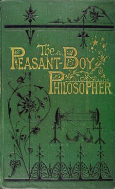 'The Story of the peasant-boy philosopher' by Henry Mayhew. George Routledge & Sons, London, New York, 1874