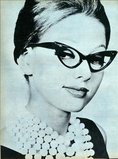 "Cat eye glasses.  ""You may also enjoy looking like a naughty librarian, a saucy shopgirl, or simply like a smart, stylish woman."""