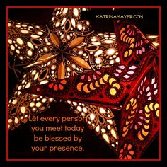 Let every person you meet today be blessed by your presence.