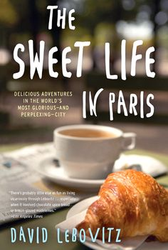 David Lebovitz, former pastry chef to Alice Waters, tells the story of moving to Paris.  A good read if visiting or moving...