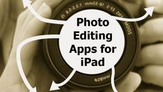 The 16 best iPad apps Photo editing apps!