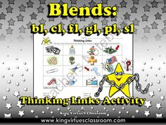 Blends: l blends bl, cl, fl, gl, pl, sl Thinking Links Activity - King Virtue from King Virtue on TeachersNotebook.com -  (1 page)  - Blends: l blends bl, cl, fl, gl, pl, sl Thinking Links Activity - King Virtue's Classroom  Thinking Links are a great activity to use to see what students have learned! How do Thinking Links work? The