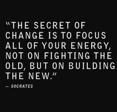 Focus on the new.
