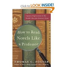 how to read novels like a professor - thomas c. foster.