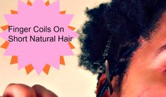 How to Finger Coils on 4C Natural Hair.
