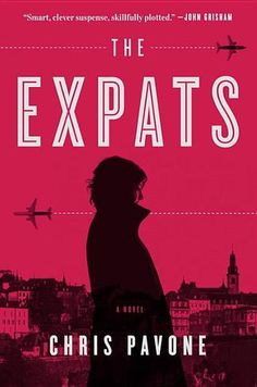 The Expats by Chris Pavone...