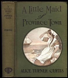 A little maid of Province Town [binding] UNCG special collections