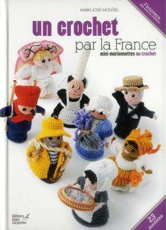 Un crochet par la France Mini-marionnettes au crochet - Marie-jose Mouise - Editions Didier Carpentier - Livres